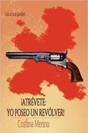 descargar epub ¡Atrévete: yo poseo un revolver! – Autor Cristina Merino