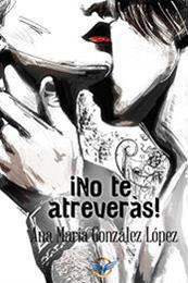 descargar epub ¡No te atreverás! – Autor Ana María González López