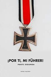 descargar epub ¡Por ti, mi Führer! II – Autor Rafael Salcedo