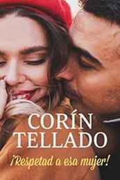 descargar epub ¡Respetad a esa mujer! – Autor Corín Tellado