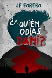 descargar epub ¿A quien odias Dani? – Autor J.F. Forero