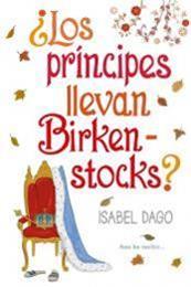 descargar epub ¿Los príncipes llevan Birkenstocks? – Autor Isabel Dago