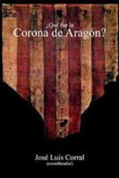 descargar epub ¿Qué fue la Corona de Aragón? – Autor AA. VV.;José Luis Corral gratis