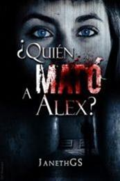 descargar epub ¿Quién Mató a Alex? El Misterio que nos une – Autor Janeth G. S.