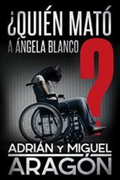descargar epub ¿Quién mató a Ángela Blanco? – Autor Adrián Aragón;Miguel Aragón gratis