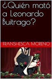 descargar epub ¿Quién mató a Leonardo Buitrago? – Autor Franshesca Moreno