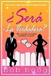 descargar epub ¿Será la verdadera?: Una comedia romántica verdadera en parte – Autor Bob Boog