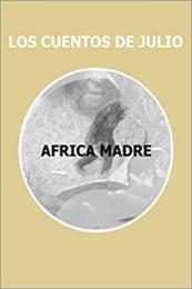 descargar epub África madre – Autor Julio Lorente Goñi gratis