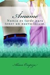 descargar epub Ámame – Autor Alison Oropeza gratis