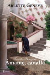 descargar epub Ámame, canalla – Autor Arlette Geneve gratis