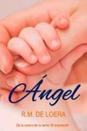 descargar epub Ángel – Autor R. M. de Loera