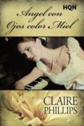 descargar epub Ángel con ojos de miel – Autor Claire Phillips gratis