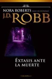 descargar epub Éxtasis ante la muerte – Autor J.D. Robb