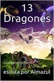 descargar epub 13 dragones: La venganza de Tiamat – Autor Almazul gratis