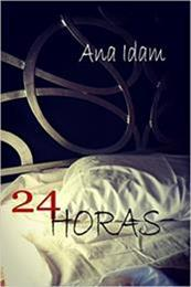 descargar epub 24 Horas – Autor Ana Idam
