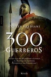 descargar epub 300 guerreros – Autor Andrea Frediani gratis