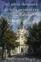descargar epub 50 años después de una primavera en París – Autor Luis José Mata gratis