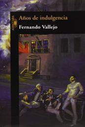descargar epub Años de indulgencia – Autor Fernando Vallejo