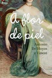 descargar epub A flor de piel – Autor Antonio de Hoyos y Vinent