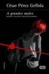 descargar epub A grandes males – Autor César Pérez Gellida gratis