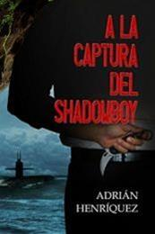 descargar epub A la captura del Shadowboy – Autor Adrian Henriquez