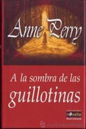 descargar epub A la sombra de las guillotinas – Autor Anne Perry gratis