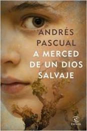 descargar epub A merced de un dios salvaje – Autor Andrés Pascual gratis