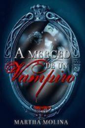 descargar epub A merced de un vampiro  I – Autor Martha Molina
