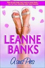descargar epub A sus pies – Autor Leanne Banks