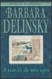 descargar epub A través de mis ojos – Autor Barbara Delinsky gratis