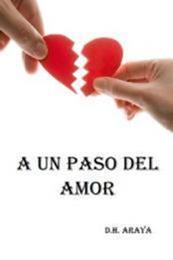 descargar epub A un paso del amor – Autor D. H. Araya