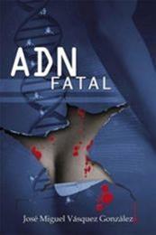 descargar epub ADN Fatal – Autor José Miguel Vásquez González