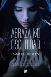 descargar epub Abraza mi oscuridad – Autor Isabel Keats gratis