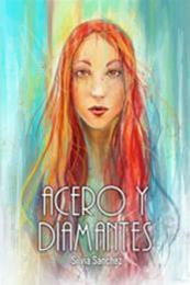 descargar epub Acero y diamantes – Autor Silvia Sanchez