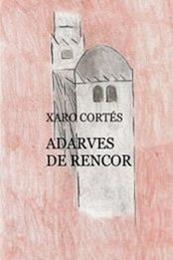 descargar epub Adarves de rencor – Autor Xaro Cortés
