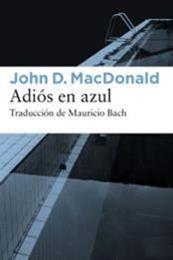 descargar epub Adiós en azul – Autor John D. MacDonald