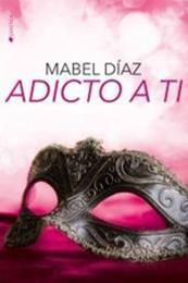 descargar epub Adicto a ti – Autor Mabel Díaz