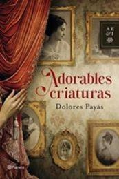 descargar epub Adorables criaturas – Autor Dolores Payás