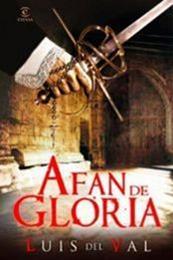 descargar epub Afán de gloria – Autor Luis del Val