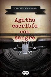 descargar epub Agatha escribía con sangre – Autor Mariano F. Urresti