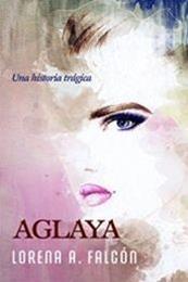 descargar epub Aglaya – Autor Lorena A. Falcón