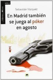 descargar epub Agosto en Madrid. El comisario González tiene problemas. Ha destrozado su salud y su familia, tiene – Autor Sebastián Vázquez