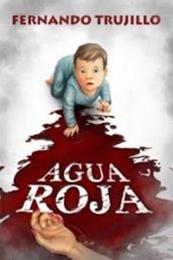 descargar epub Agua roja – Autor Fernando Trujillo Sanz gratis