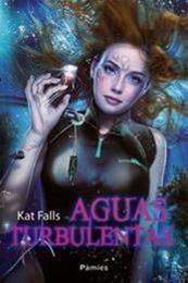descargar epub Aguas turbulentas – Autor Kat Falls gratis