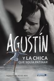 descargar epub Agustín y la chica que solía patinar – Autor Fernando Reyes Ros