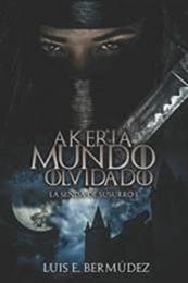 descargar epub Akeria, mundo olvidado – Autor Luis E. Bermúdez