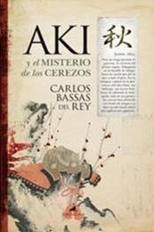 descargar epub Aki y el misterio de los cerezos – Autor Carlos Bassas del Rey gratis