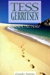descargar epub Al borde del deseo – Autor Tess Gerritsen