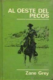 descargar epub Al oeste del Pecos – Autor Zane Grey