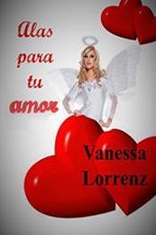 descargar epub Alas para tu amor – Autor Vanessa Lorrenz